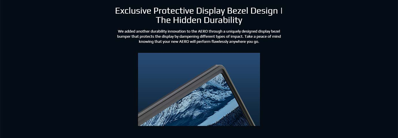 Exclusive Protective Display Bezel Design | The Hidden Durability
