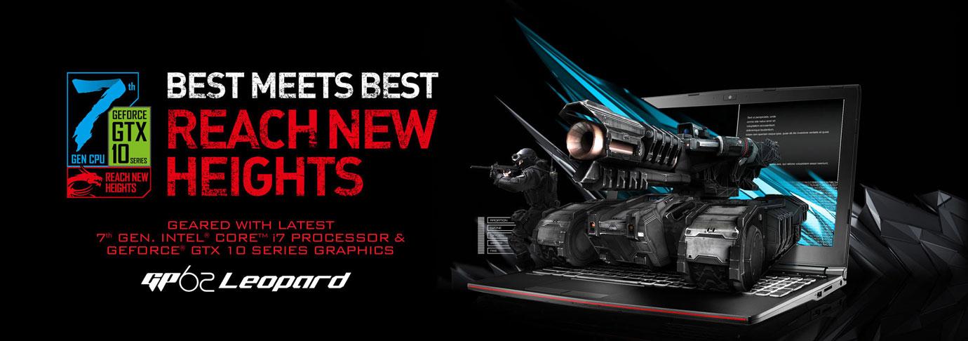 Best Meets Best Reach New Heights - GP62 Leopard Kabylake