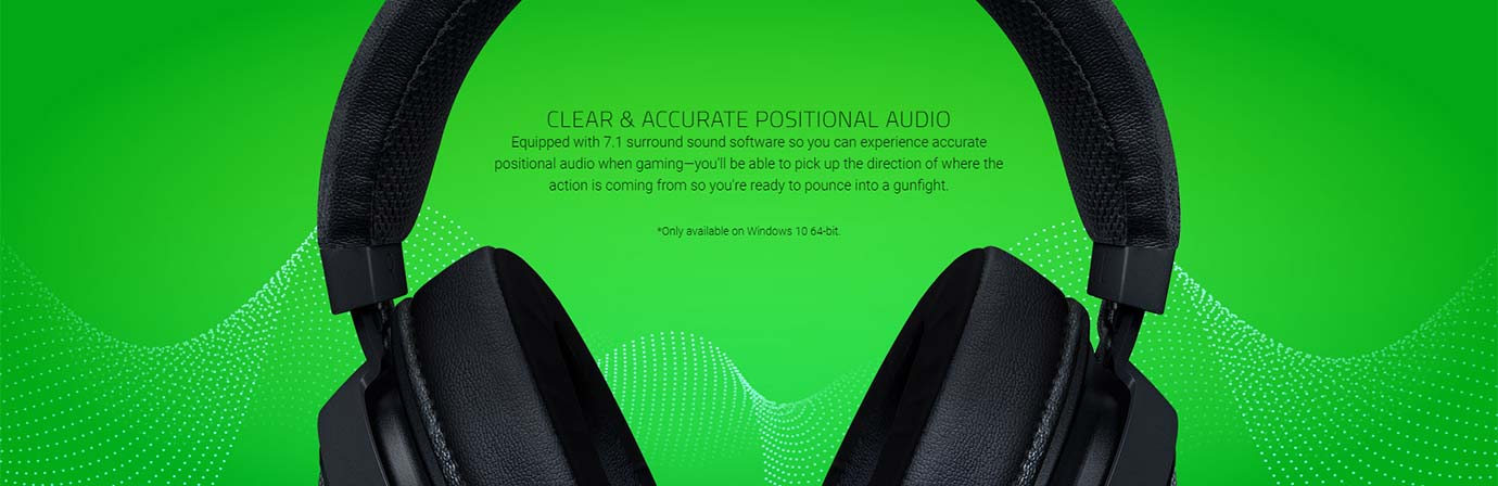 CLEAR & ACCURATE POSITIONAL AUDIO