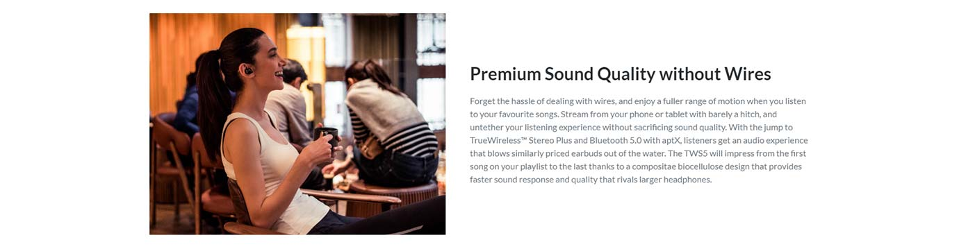 Premium Sound Quality without Wires